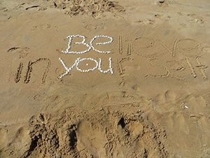 be you - believe in yourself